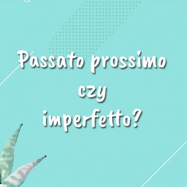 Passato prossimo czyimperfetto – kiedy którystosować?