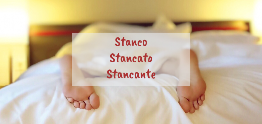 Stanco, stancato, stancante – jaka jest różnica?