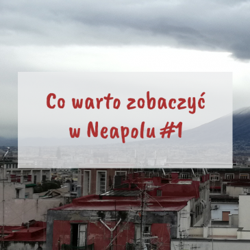 Co warto zobaczyć wNeapolu cz.1