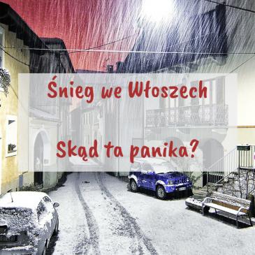 Śnieg weWłoszech – skąd ta panika?