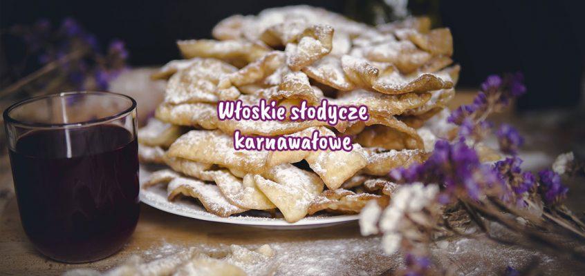 Włoskie słodycze karnawałowe