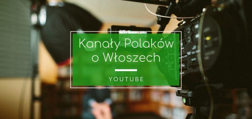 Kanały Polaków oWłoszech naYouTube