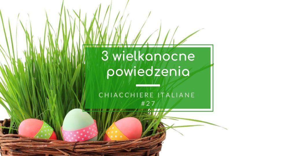3 wielkanocne powiedzenia po włosku
