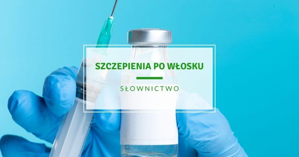 la vaccinazione - szczepienia po włosku