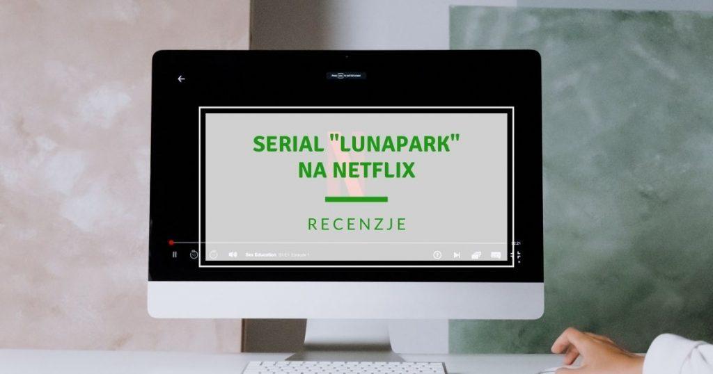 Włoski Serial Lunapark na Netflix